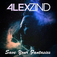 Alex Zind - Save Your Fantasies