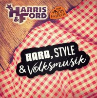 Harris & Ford-Hard, Style & Volksmusik (feat. Addnfahrer)